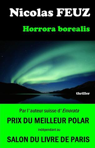 Horrora borealis : roman / Nicolas Feuz   Feuz, Nicolas - écrivain suisse romand