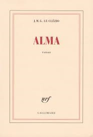 Alma : roman / J.-M. G. Le Clézio  