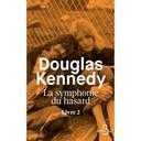 La symphonie du hasard : livre 2 / Douglas Kennedy |