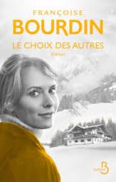 Le choix des autres : [roman] / Françoise Bourdin  