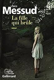La fille qui brûle : roman / Claire Messud |