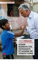 Didier Burkhalter : humaniste et homme de convictions / José Ribeaud | Ribeaud, José - écrivain jurassien