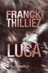 Luca / Franck Thilliez   Thilliez, Franck