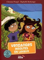 Vendanges insolites en Lavaux : Coup de coeur / Christine Pompéï, illustrateur Raphaëlle Barbanègre   Pompéï, Christine