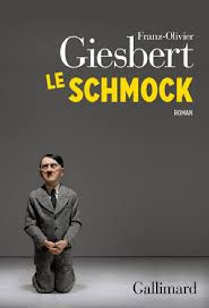 Le schmock / Franz-Olivier Giesbert |