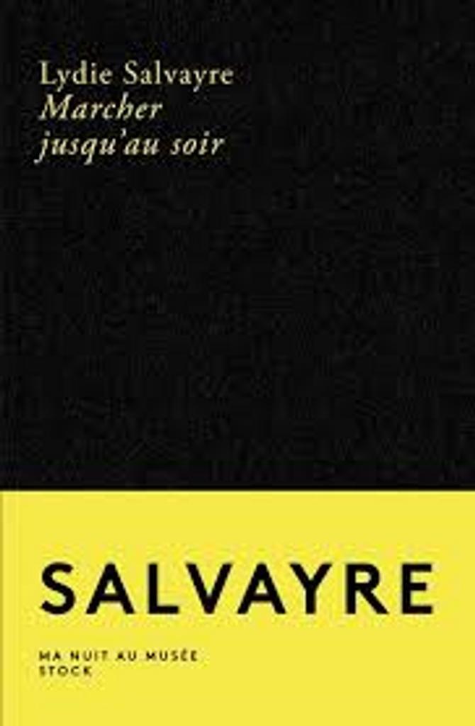 Marcher jusqu'au soir / Lydie Salvayre |