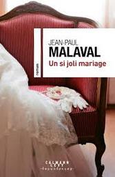 Un si joli mariage : [roman] / Jean-Paul Malaval | Malaval, Jean-Paul