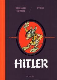 Hitler : [Adolf] / scénario Bernard Swysen ; dessin Ptiluc   Ptiluc. Illustrateur