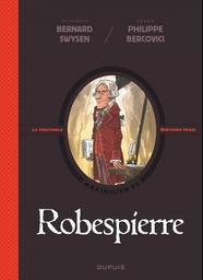 Robespierre : [Maximilien de] / scénario Bernard Swysen ; dessin Philippe Bercovici | Bercovici, Philippe. Illustrateur
