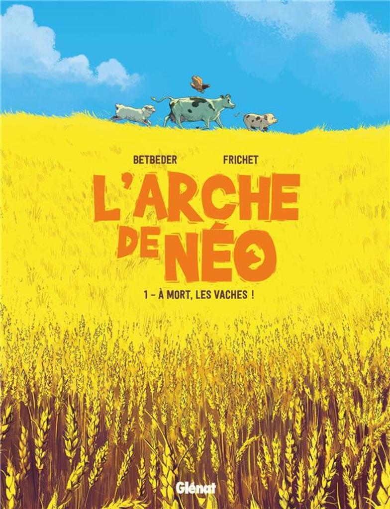 A mort, les vaches ! / scénario: Stéphane Betbeder ; dessin et couleurs: Paul Frichet |