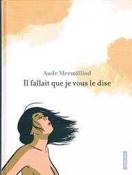 Il fallait que je vous le dise / Aude Mermilliod   Mermilliod, Aude