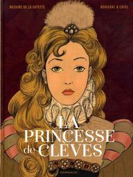 La princesse de Clèves / [d'après] Madame de La Fayette ; Claire Bouilhac & Catel Muller | Bouilhac, Claire. Illustrateur. Scénariste