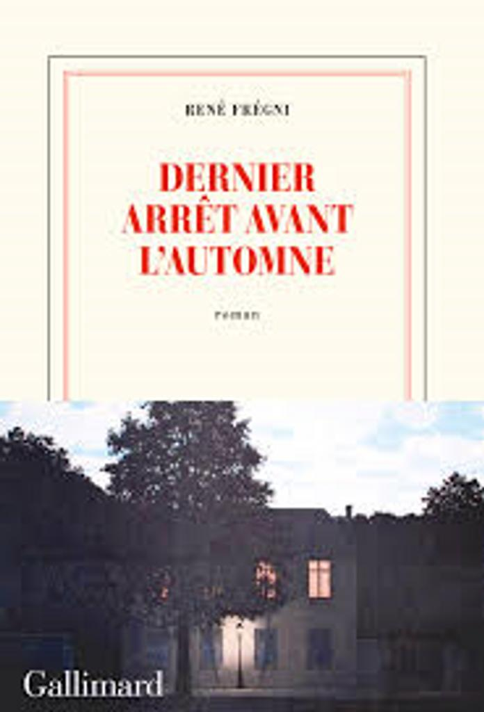 Dernier arrêt avant l'automne : roman / René Frégni |