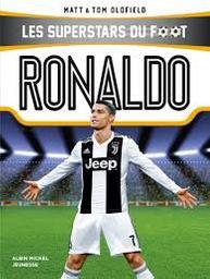 Ronaldo : L'enfant prodige de Madère | Oldfield, Matt. Auteur