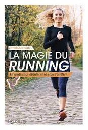 La magie du running : le guide pour débuter et ne plus s'arrêter / Anne&Dubndidu | Englebert-Jung, Anne