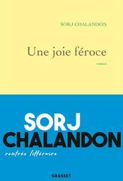 Une joie féroce : roman / Sorj Chalandon   Chalandon, Sorj