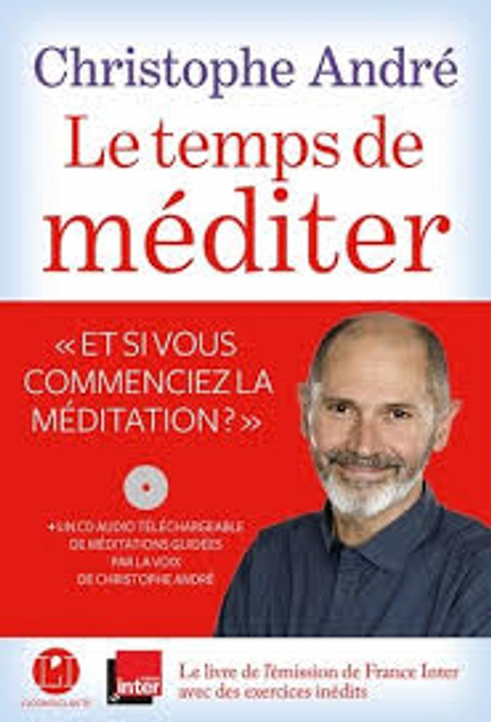 Le temps de méditer / Christophe André  