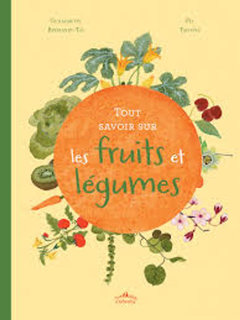 Tout savoir sur les fruits et légumes |