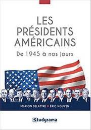 Les présidents américains : de 1945 à nos jours | Delattre, Marion