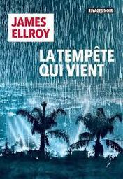 La tempête qui vient / James Ellroy  |