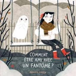 Comment être ami avec un fantôme? |