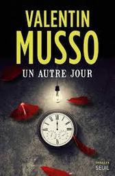 Un autre jour : roman / Valentin Musso | Musso, Valentin