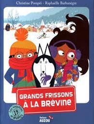 Grands frissons à la Brévine : Coup de coeur / Christine Pompéï, illustrateur Raphaëlle Barbanègre   Pompéï, Christine