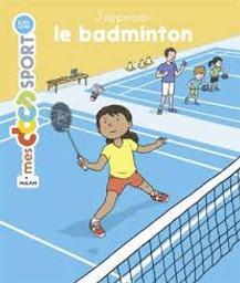 J'apprends le badminton | Rouche, Jérémy. Auteur