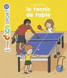 J'apprends le tennis de table | Rouche, Jérémy. Auteur