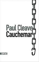 Cauchemar / Paul Cleave   Cleave, Paul - écrivain néo-zélandais