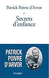 Secrets d'enfance | Poivre d'Arvor, Patrick