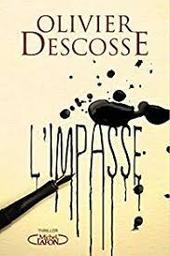 L'impasse : roman / Olivier Descosse | Descosse, Olivier
