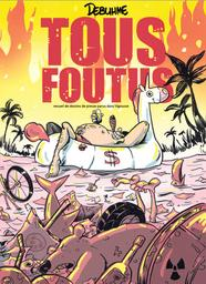 Tous foutus : [receuil de dessins de presse parus dans Vigousse] / Debuhme | Debuhme