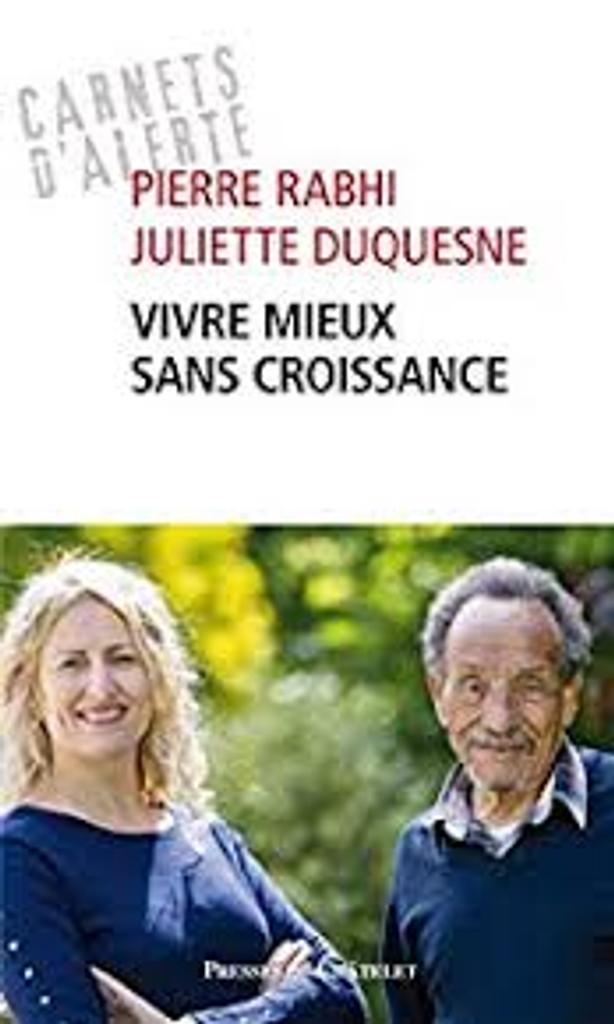 Vivre mieux sans croissance / Pierre Rabhi, Juliette Duquesne  