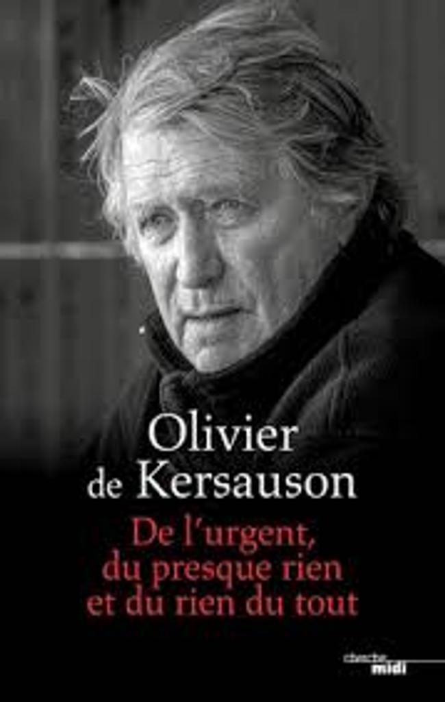 De l'urgent, du presque rien et du rien du tout / Olivier de Kersauson |
