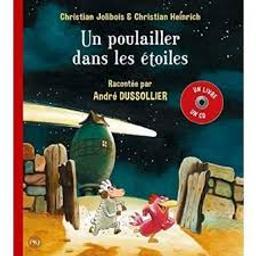 Un poulailler dans les étoiles : Livre avec CD | Jolibois, Christian. Auteur