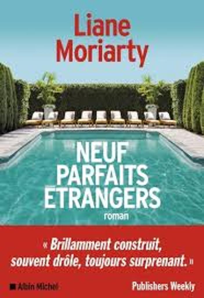 Neuf parfaits étrangers : roman / Liane Moriarty  |