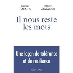 Il nous reste les mots : [une leçon de tolérence et de résilience] / Georges Salines, Azdyne Amimour | Salines, Georges
