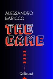 The game : essai / Alessandro Baricco | Baricco, Alessandro - (écrivain italien)