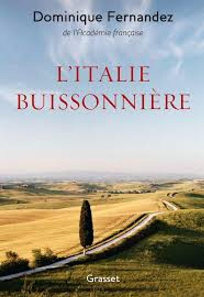 L'Italie buissonnière / Dominique Fernandez  