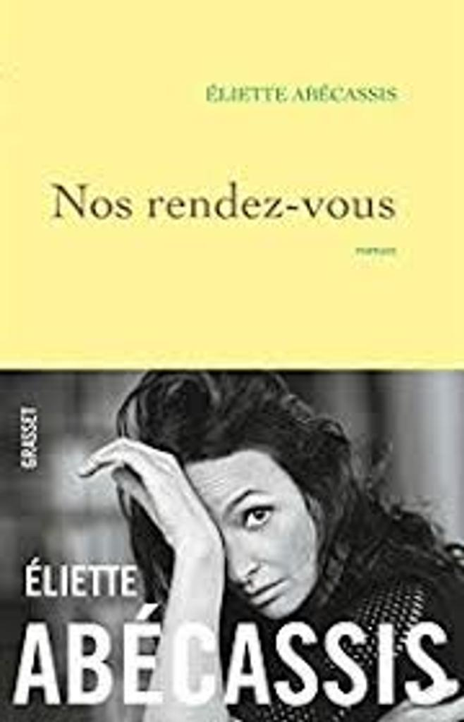 Nos rendez-vous : roman / Éliette Abécassis |