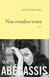 Nos rendez-vous : roman / Éliette Abécassis   Abécassis, Eliette
