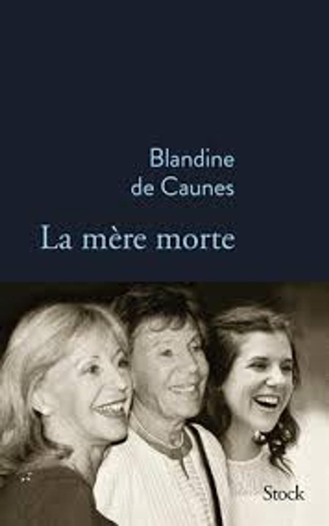 La mère morte / Blandine de Caunes |