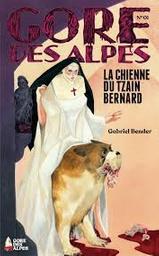 La chienne du Tzain Bernard / Gabriel Bender | Bender, Gabriel (1962-)