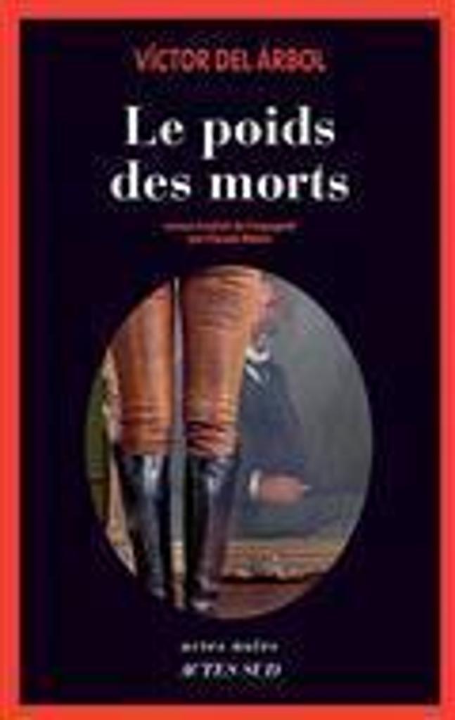 Le poids des morts : roman / Víctor del Árbol   