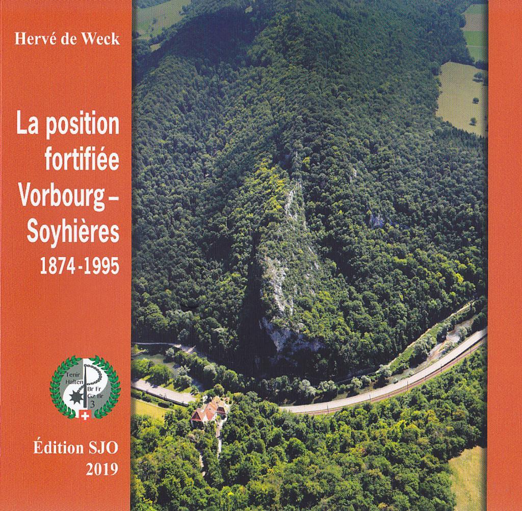 Dans le couloir Bâle-Laufon-Delémont... : la position fortifiée Vorbourg-Soyhières : 1874-1995 / Hervé de Weck |