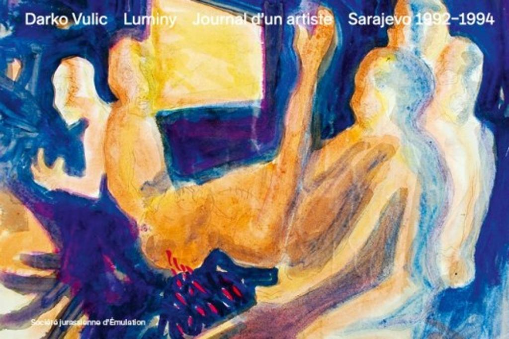 Luminy : journal d'un artiste : Sarajevo 1992-1994 / Darko Vulic |