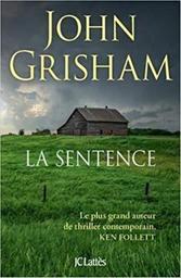 La sentence : roman / John Grisham | Grisham, John - écrivain américain