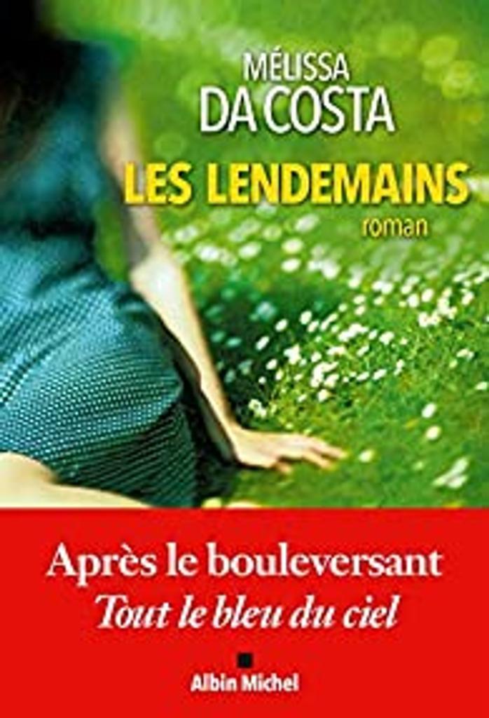 Les lendemains : roman / Mélissa Da Costa  