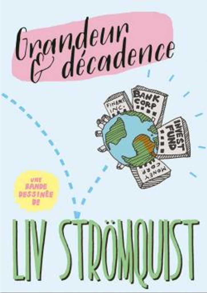 Grandeur & [et] décadence / Liv Strömquist   